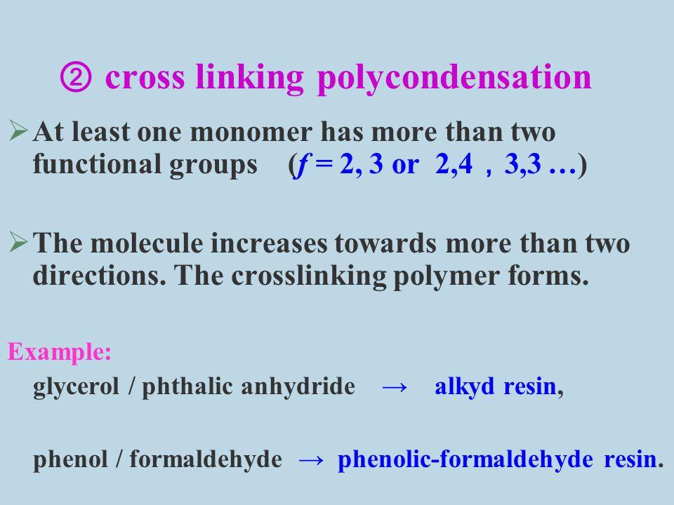 ② cross linking polycondensation
