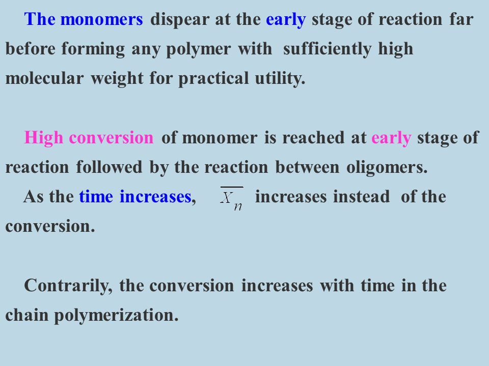 The monomers dispear at the early stage of reaction far before forming any polymer with sufficiently high molecular weight for practical utility.