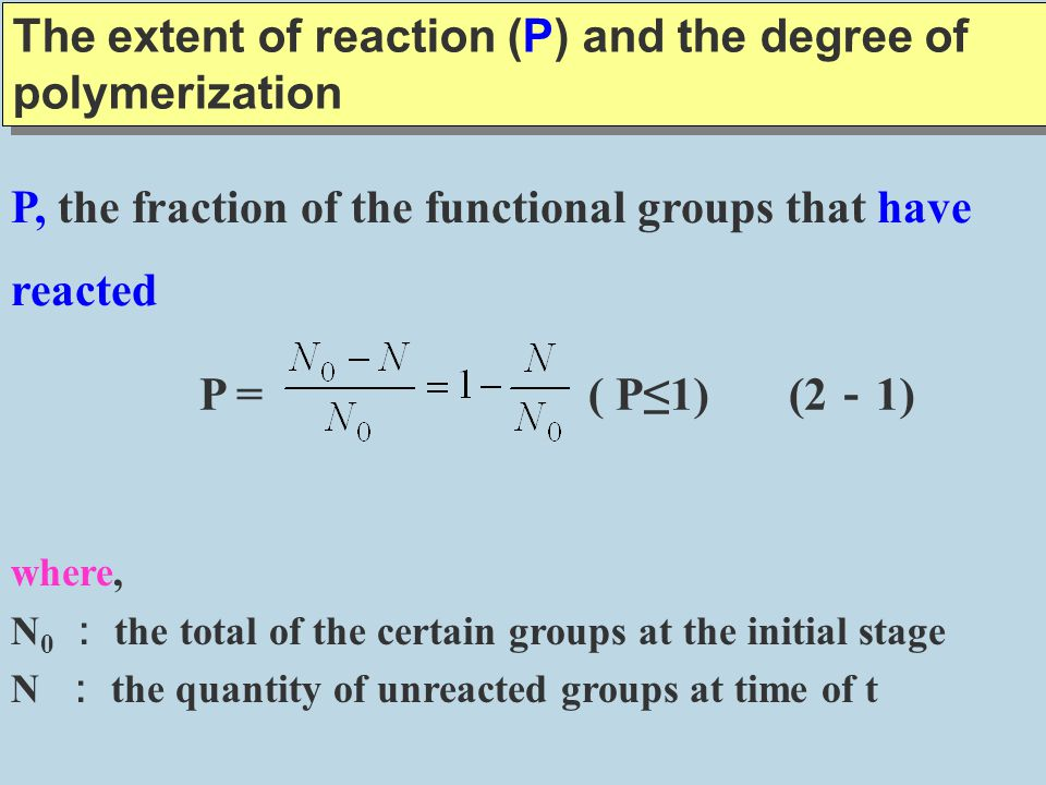 The extent of reaction (P) and the degree of polymerization