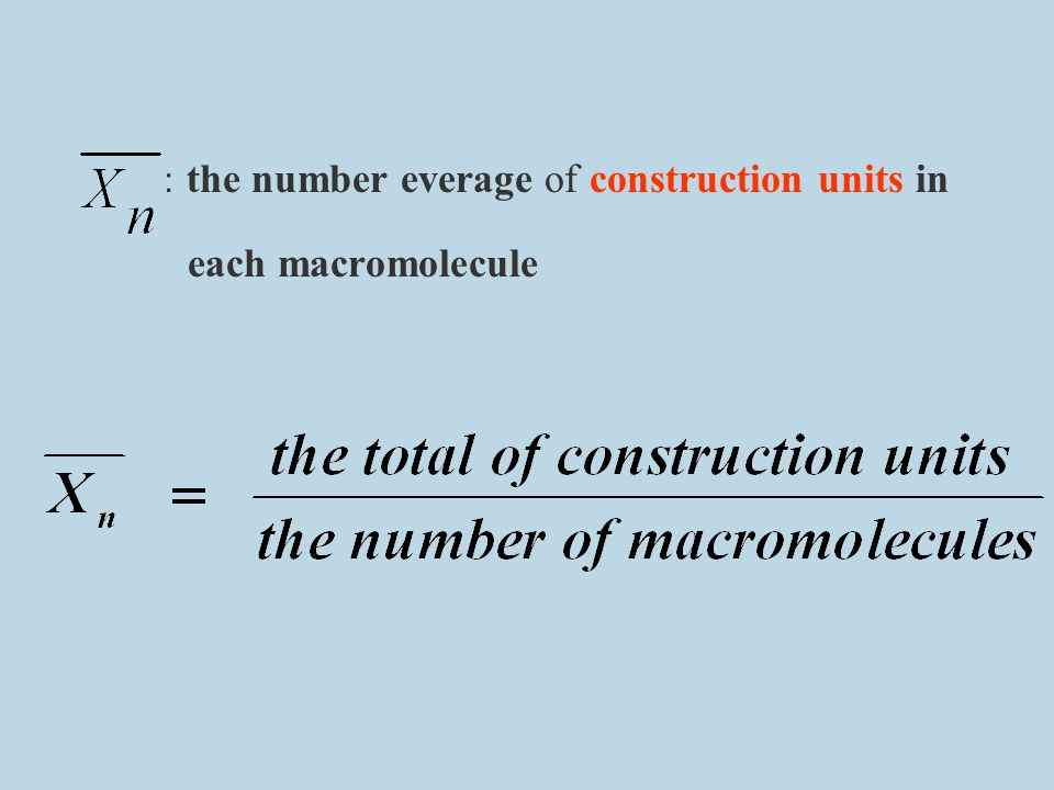 :the number everage of construction units in each macromolecule
