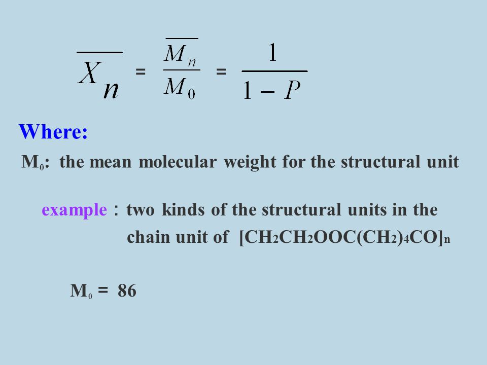 Where: = = M0: the mean molecular weight for the structural unit