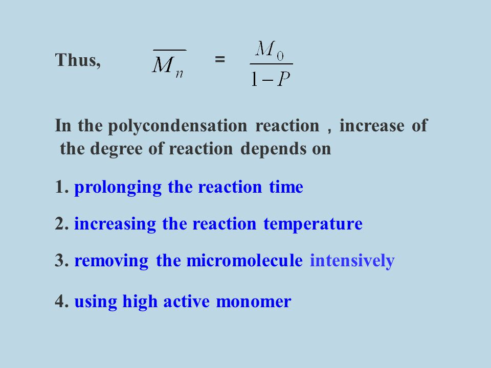 Thus, = In the polycondensation reaction,increase of. the degree of reaction depends on.