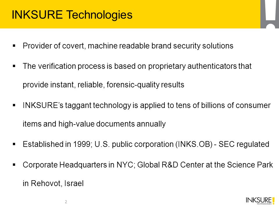 INKSURE Technologies Provider of covert, machine readable brand security solutions.
