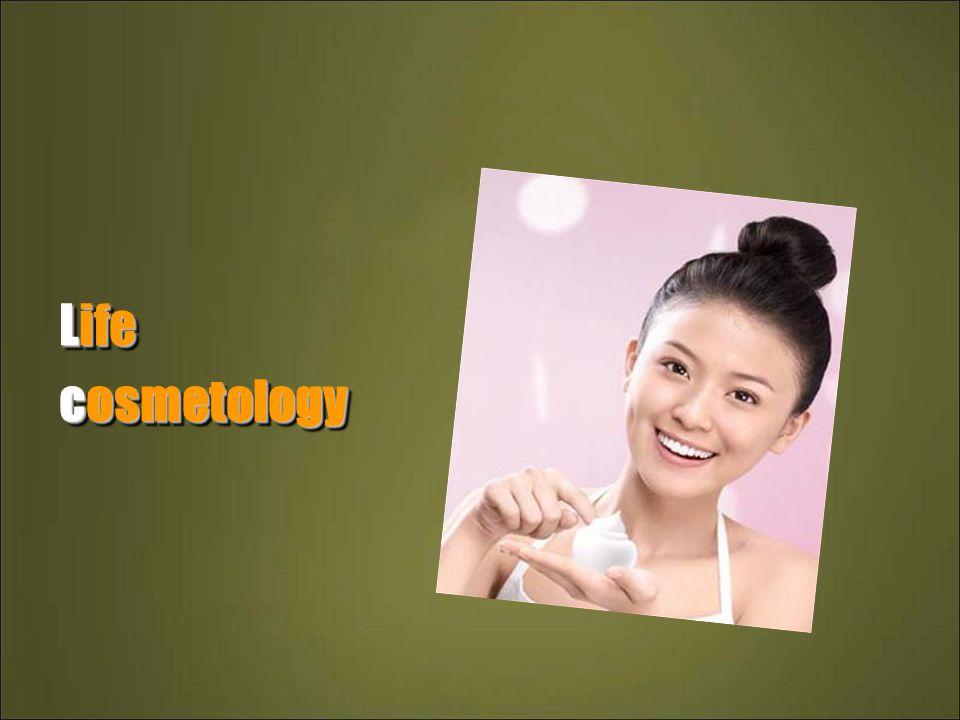 Life cosmetology