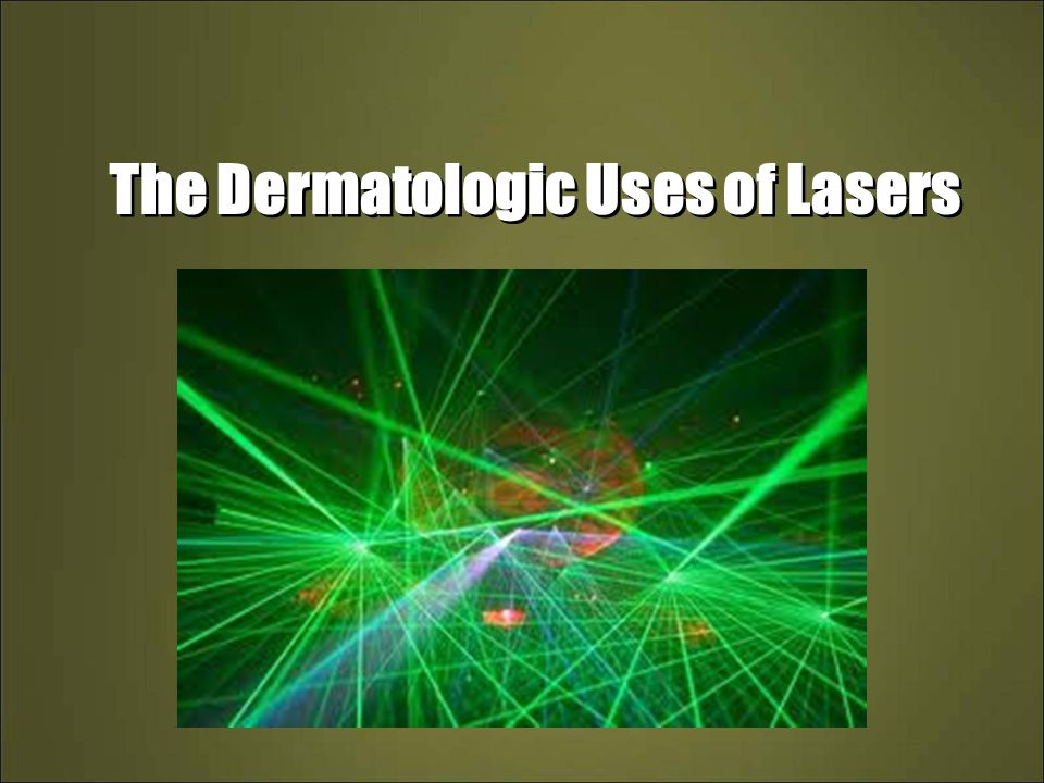 The Dermatologic Uses of Lasers