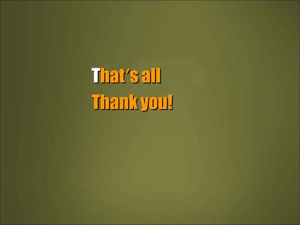That's all Thank you!