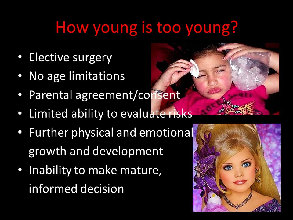 How young is too young Elective surgery No age limitations