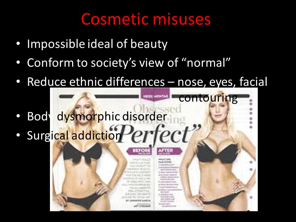Cosmetic misuses Impossible ideal of beauty