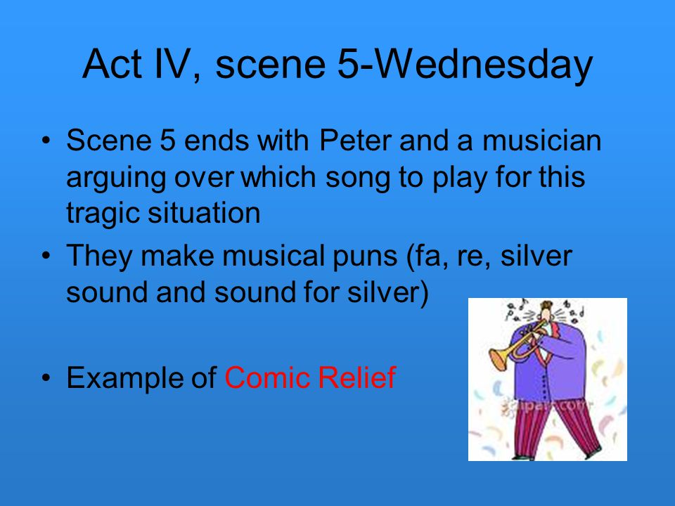 Act IV, scene 5-Wednesday