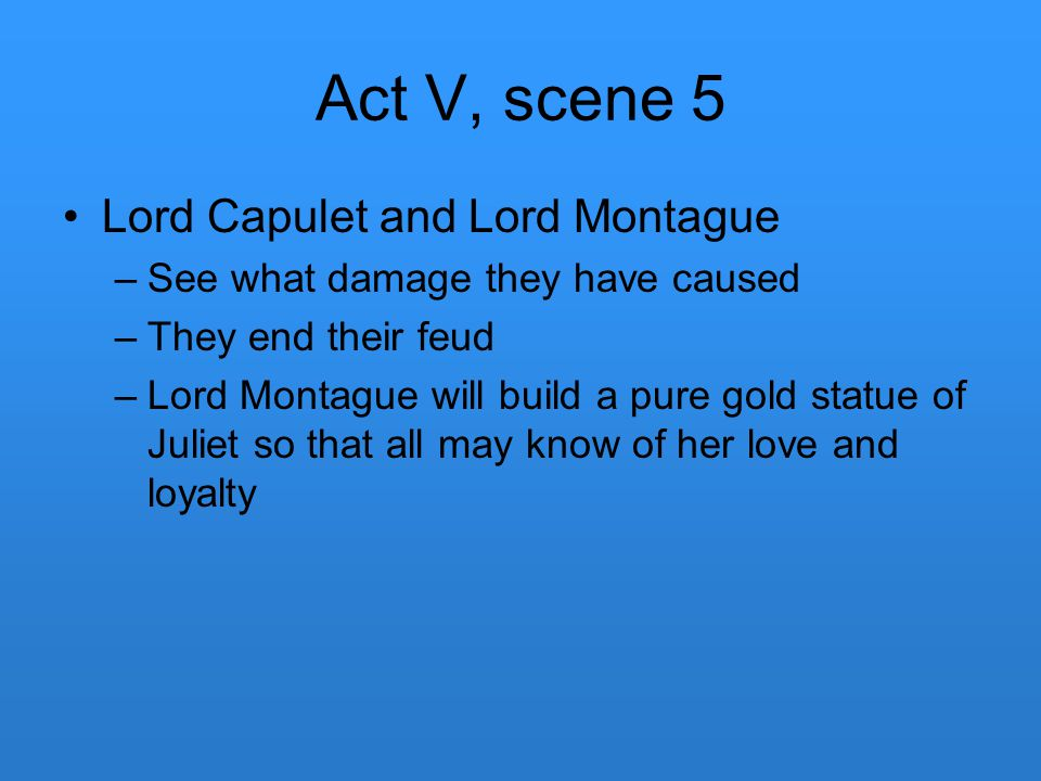 Act V, scene 5 Lord Capulet and Lord Montague
