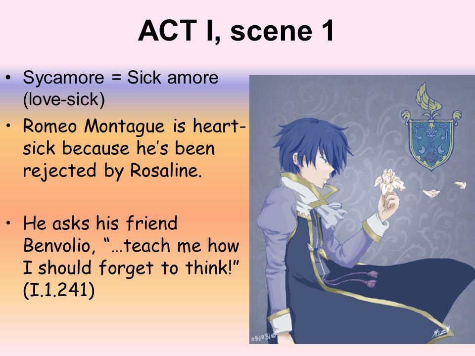 ACT I, scene 1 Sycamore = Sick amore (love-sick)