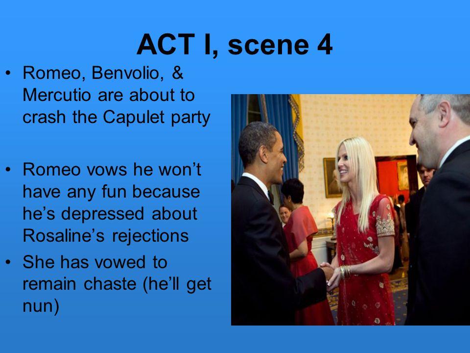 ACT I, scene 4 Romeo, Benvolio, & Mercutio are about to crash the Capulet party.