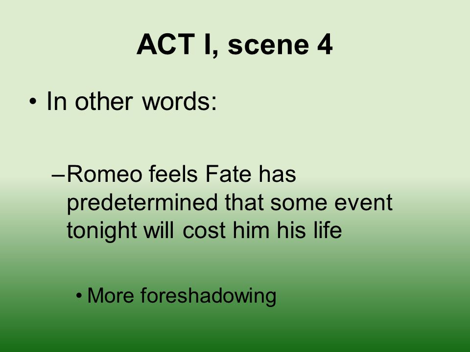 ACT I, scene 4 In other words: