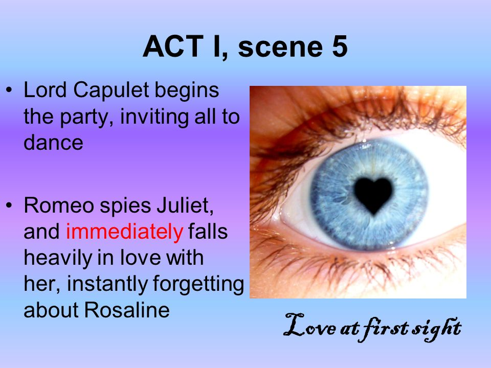 ACT I, scene 5 Love at first sight