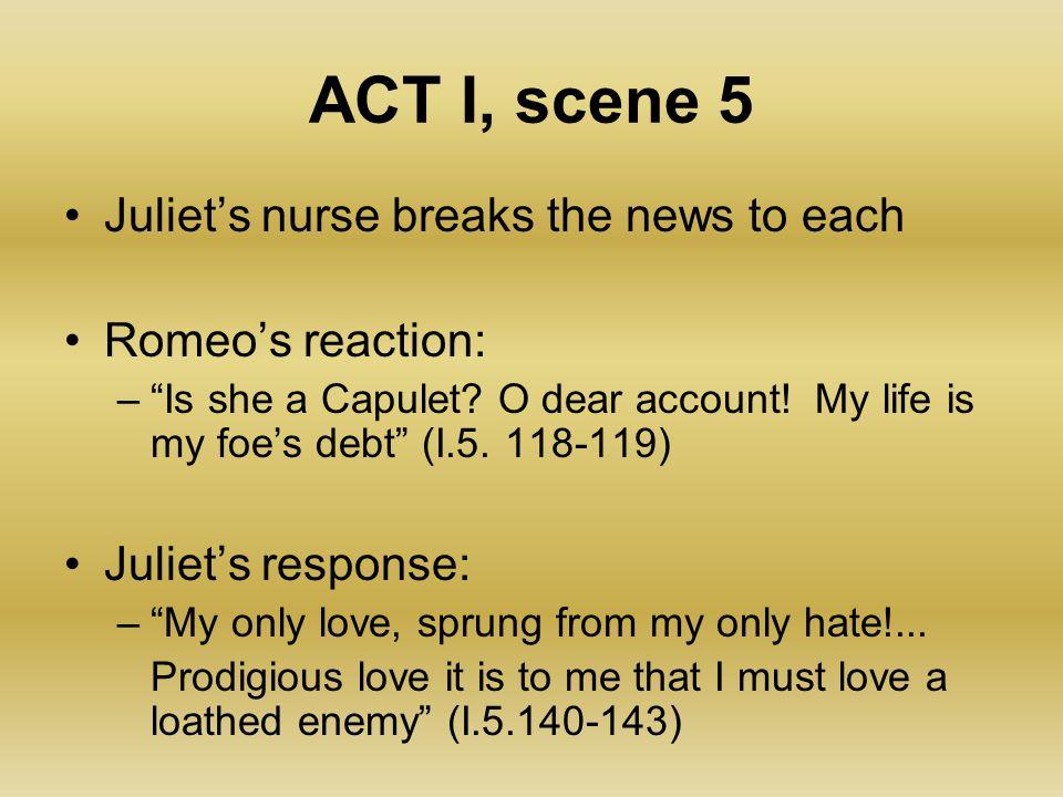 ACT I, scene 5 Juliet's nurse breaks the news to each