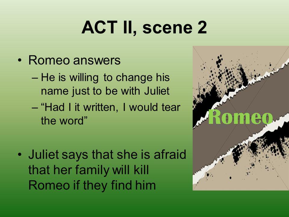 Romeo ACT II, scene 2 Romeo answers