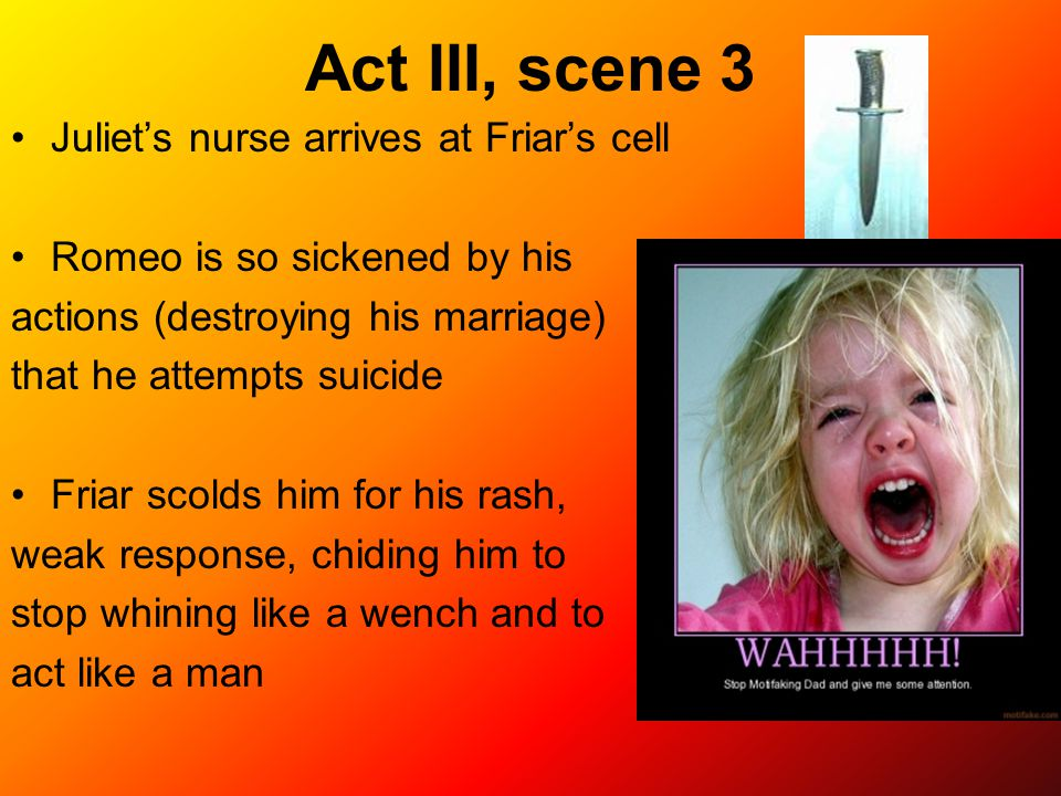Act III, scene 3 Juliet's nurse arrives at Friar's cell