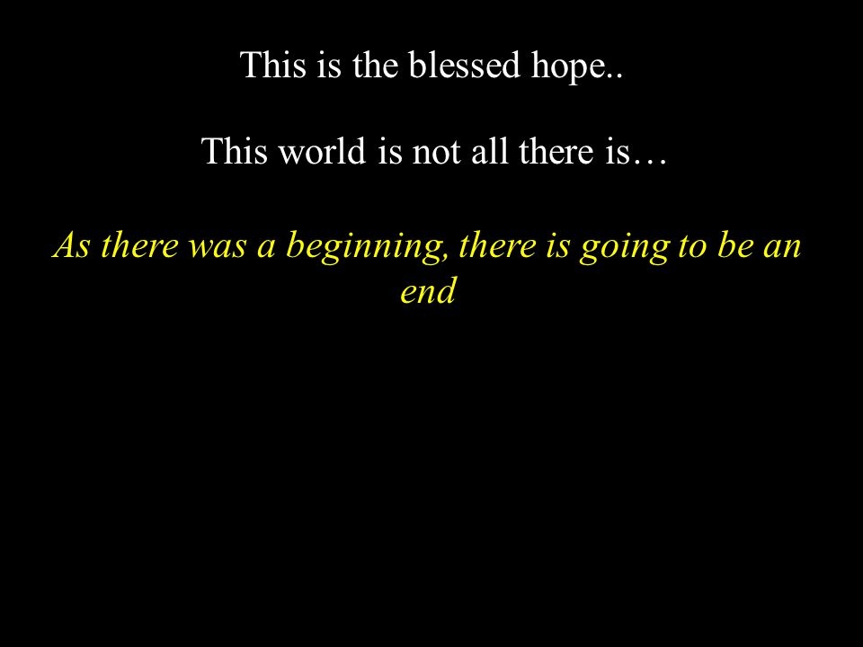 This is the blessed hope..