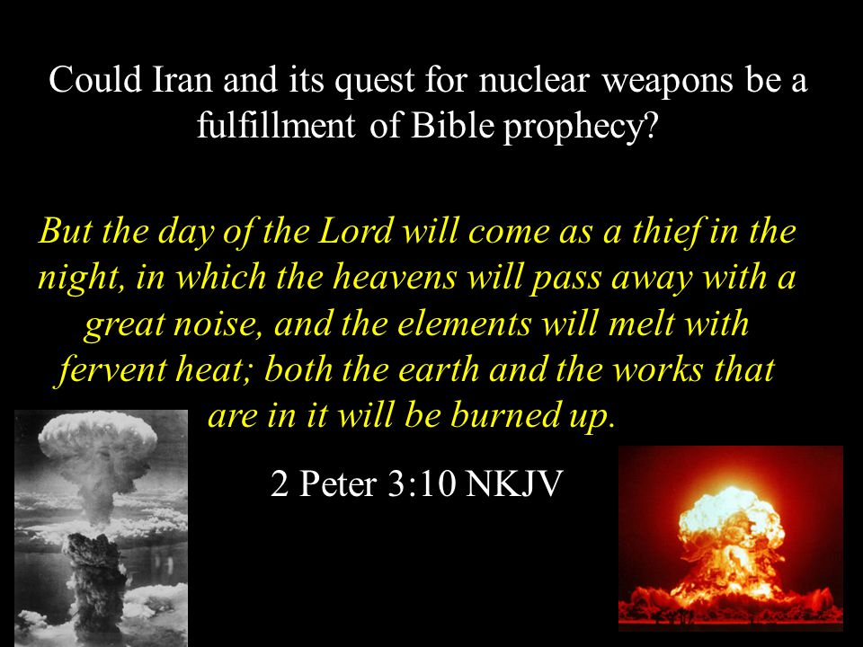 Could Iran and its quest for nuclear weapons be a fulfillment of Bible prophecy