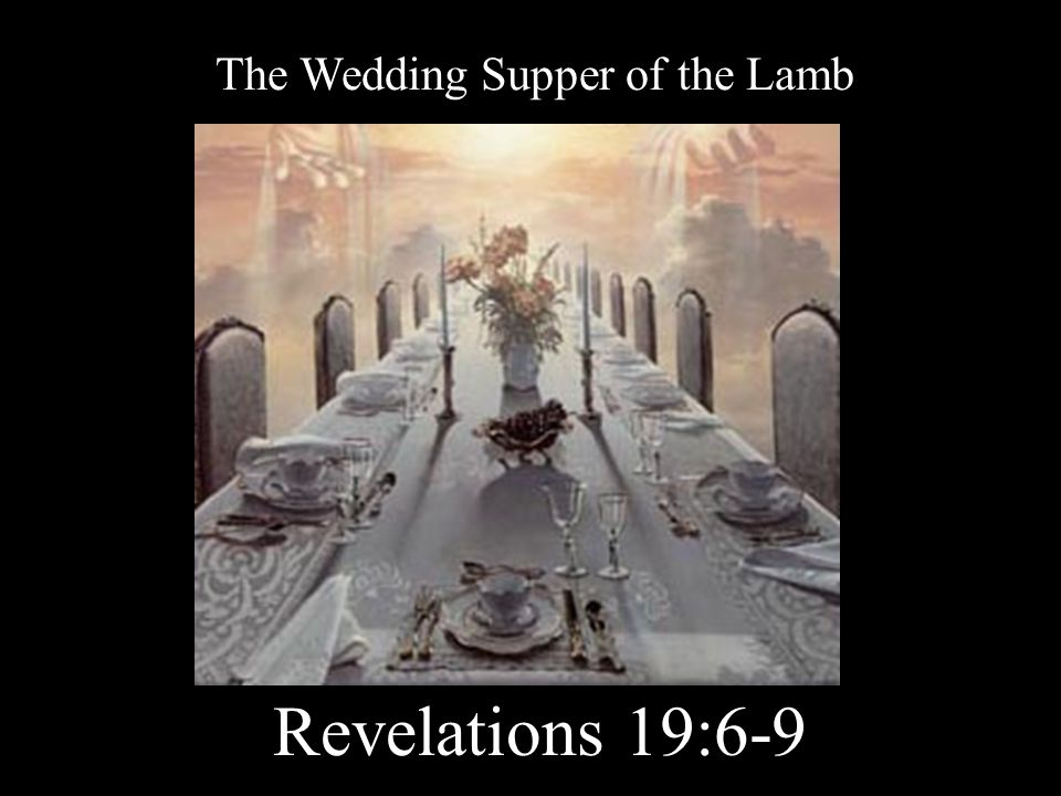 The Wedding Supper of the Lamb