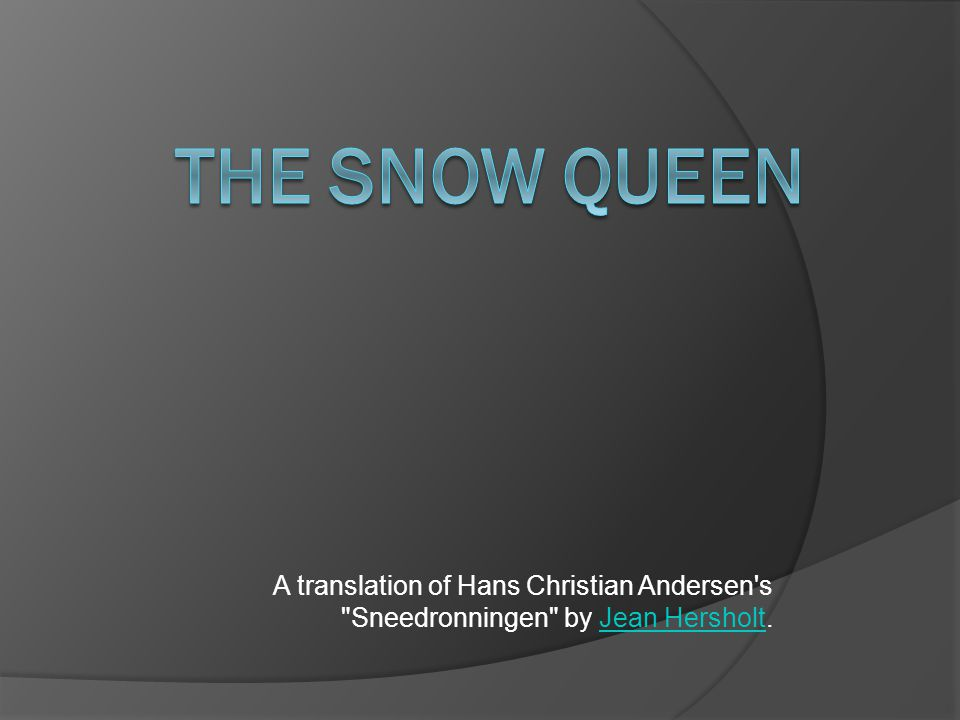 The Snow Queen A translation of Hans Christian Andersen s Sneedronningen by Jean Hersholt.