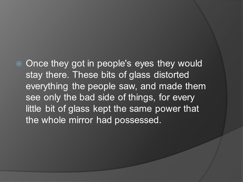 Once they got in people s eyes they would stay there