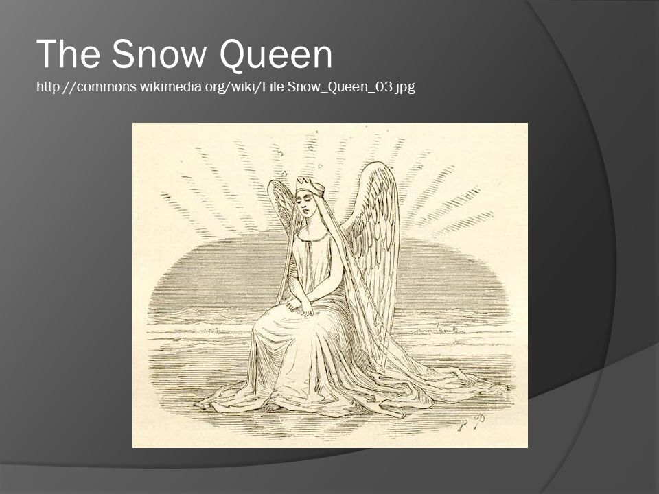 The Snow Queen http://commons. wikimedia. org/wiki/File:Snow_Queen_03