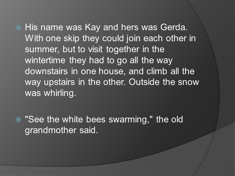 His name was Kay and hers was Gerda