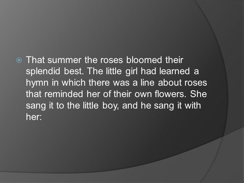 That summer the roses bloomed their splendid best