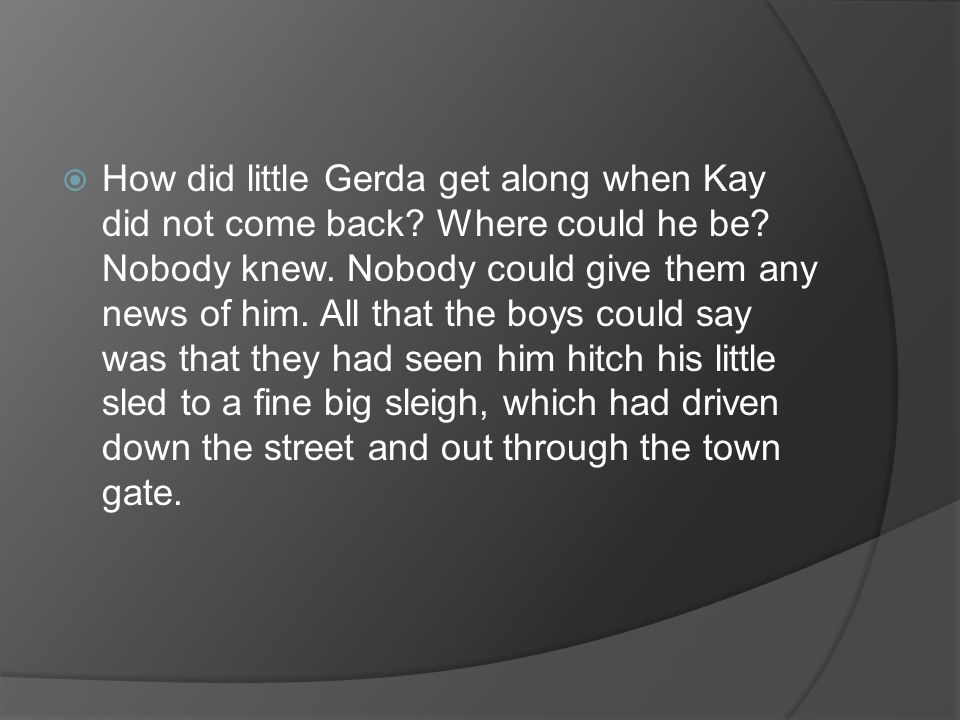 How did little Gerda get along when Kay did not come back
