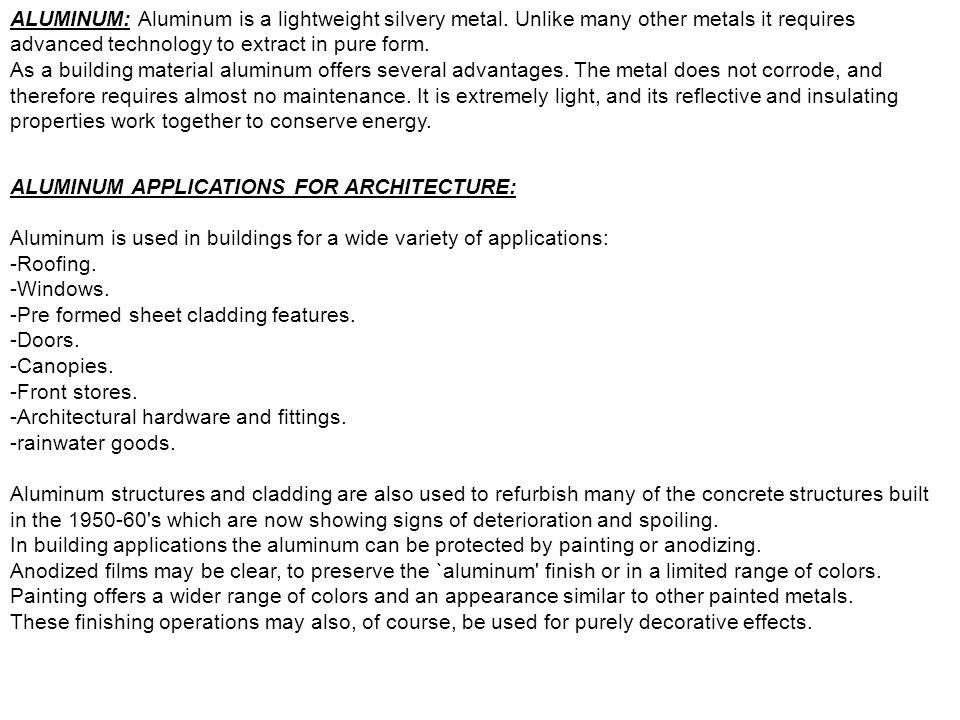 ALUMINUM: Aluminum is a lightweight silvery metal