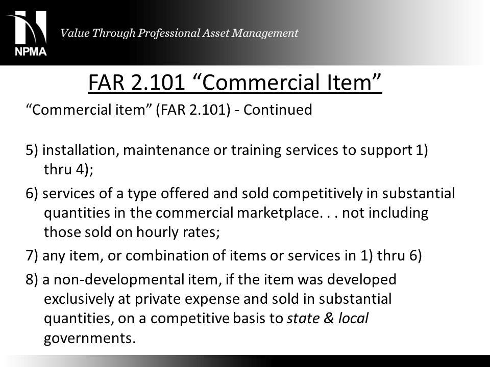 FAR 2.101 Commercial Item Commercial item (FAR 2.101) - Continued