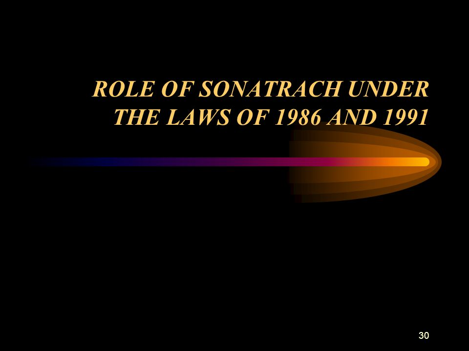 ROLE OF SONATRACH UNDER THE LAWS OF 1986 AND 1991
