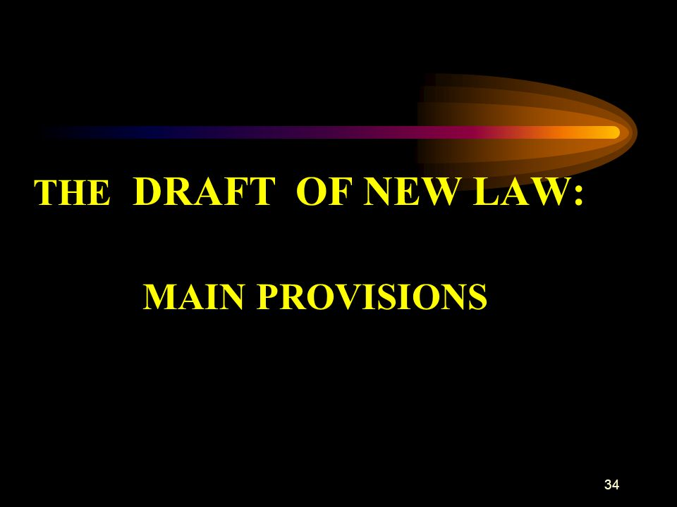 THE DRAFT OF NEW LAW: MAIN PROVISIONS