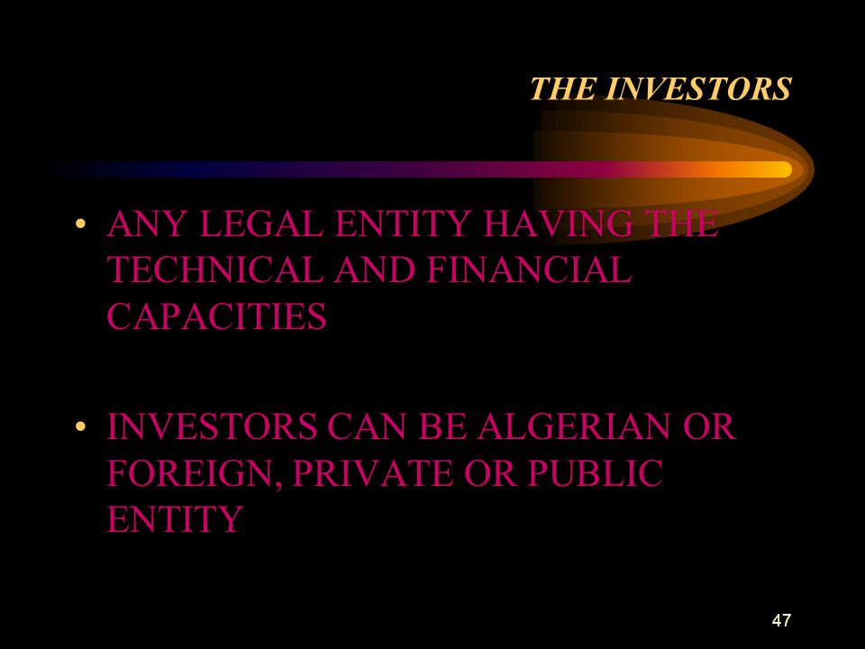 ANY LEGAL ENTITY HAVING THE TECHNICAL AND FINANCIAL CAPACITIES