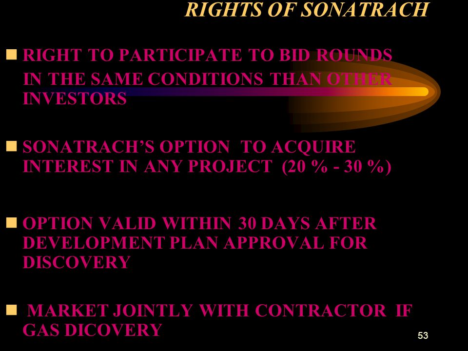 RIGHTS OF SONATRACH RIGHT TO PARTICIPATE TO BID ROUNDS