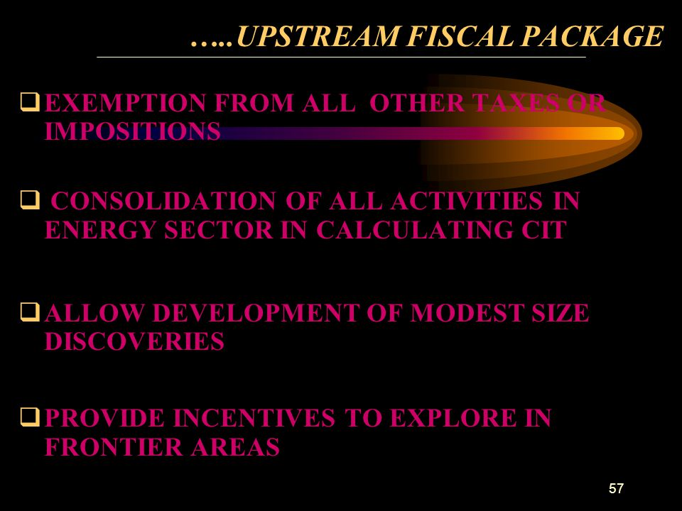 …..UPSTREAM FISCAL PACKAGE