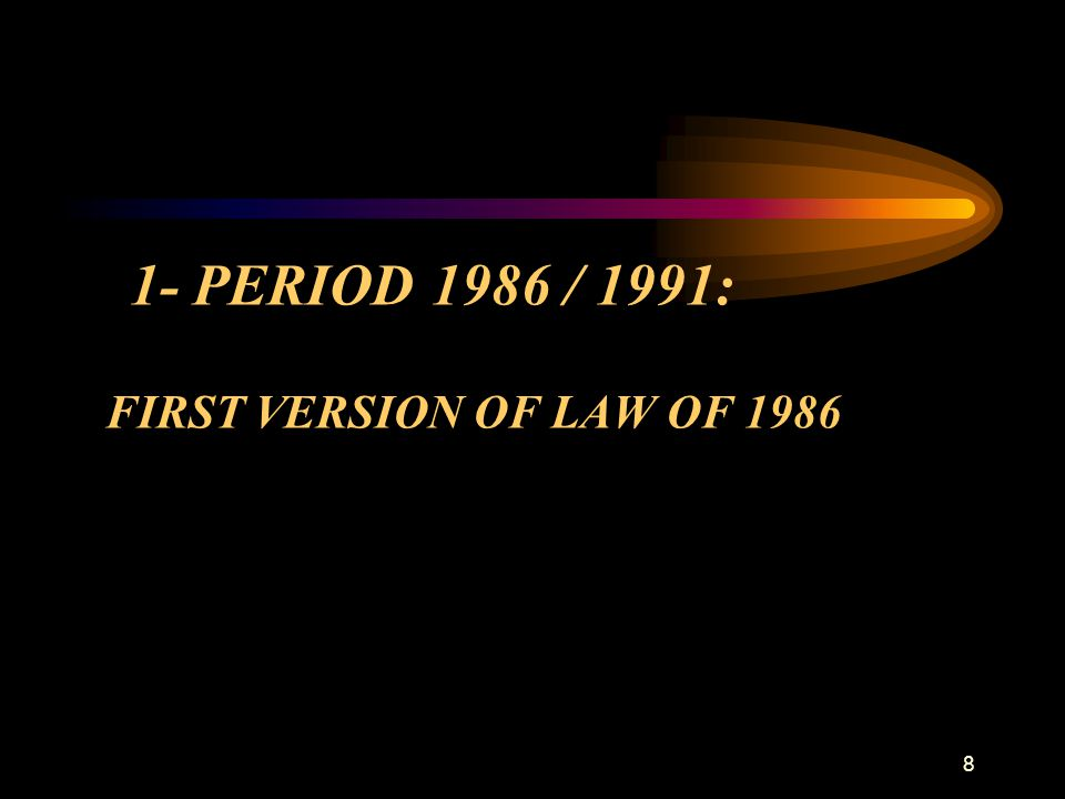 1- PERIOD 1986 / 1991: FIRST VERSION OF LAW OF 1986