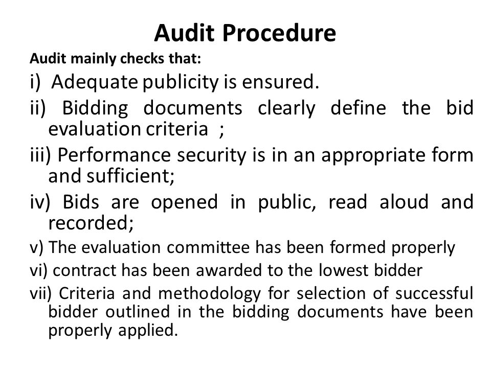 Audit Procedure i) Adequate publicity is ensured.