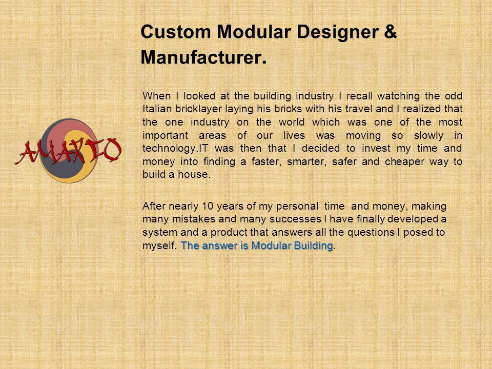 Custom Modular Designer & Manufacturer.