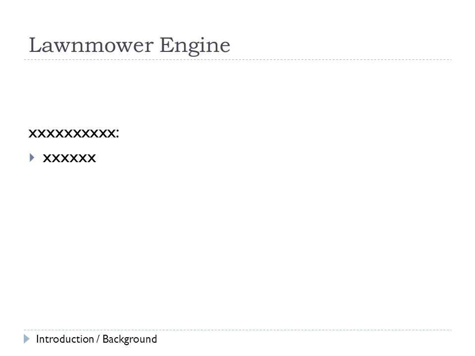 Lawnmower Engine xxxxxxxxxx: xxxxxx Introduction / Background