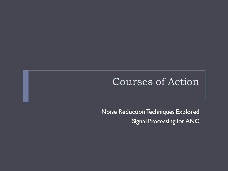Courses of Action Noise Reduction Techniques Explored