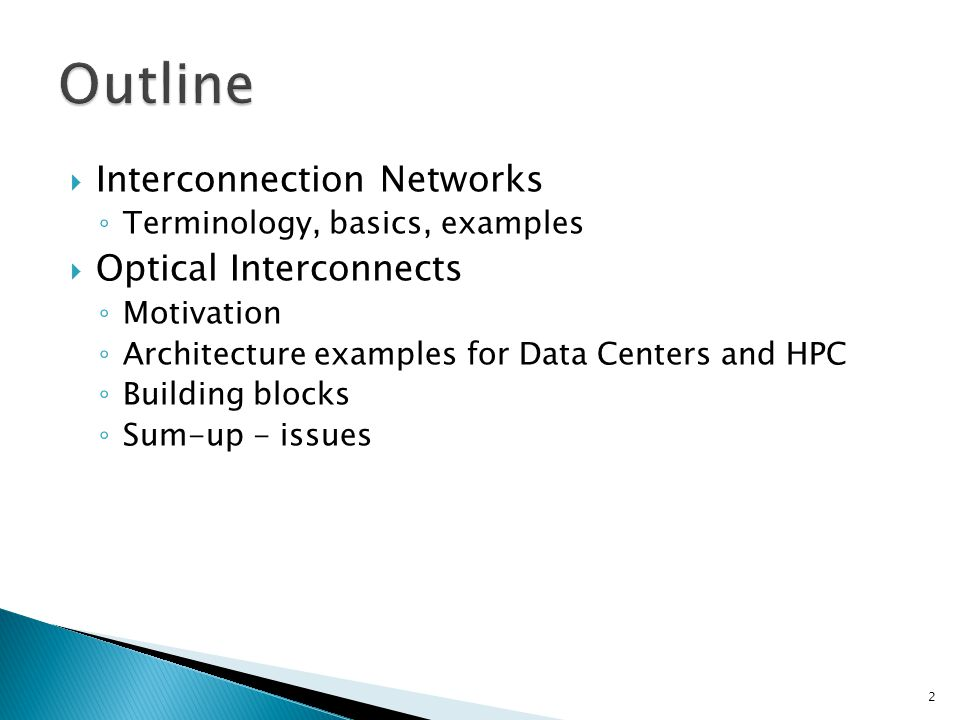 Outline Interconnection Networks Optical Interconnects