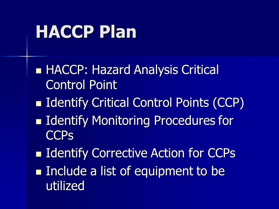 HACCP Plan HACCP: Hazard Analysis Critical Control Point