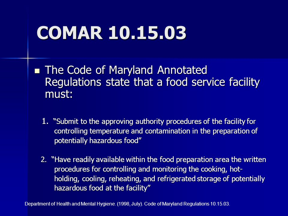 COMAR 10.15.03 The Code of Maryland Annotated Regulations state that a food service facility must: