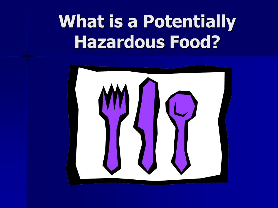 What is a Potentially Hazardous Food