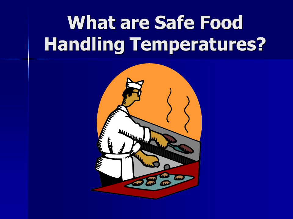 What are Safe Food Handling Temperatures