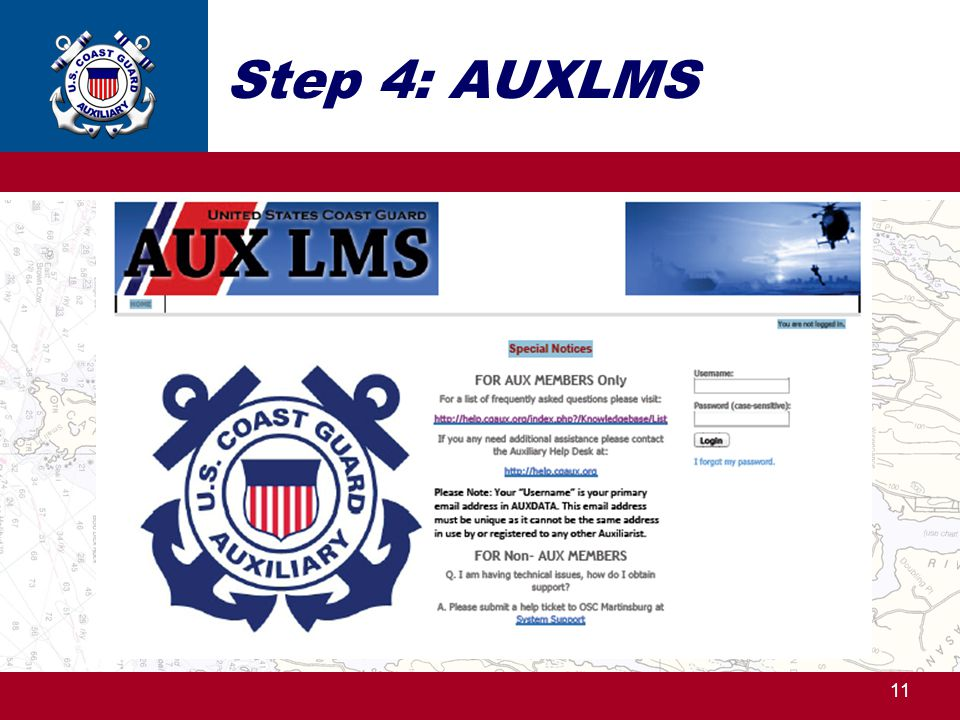 Step 4: AUXLMS 1. Go to the AUX LMS webpage – using address on previous slide (and handout) - https://auxlearning.uscg.mil.