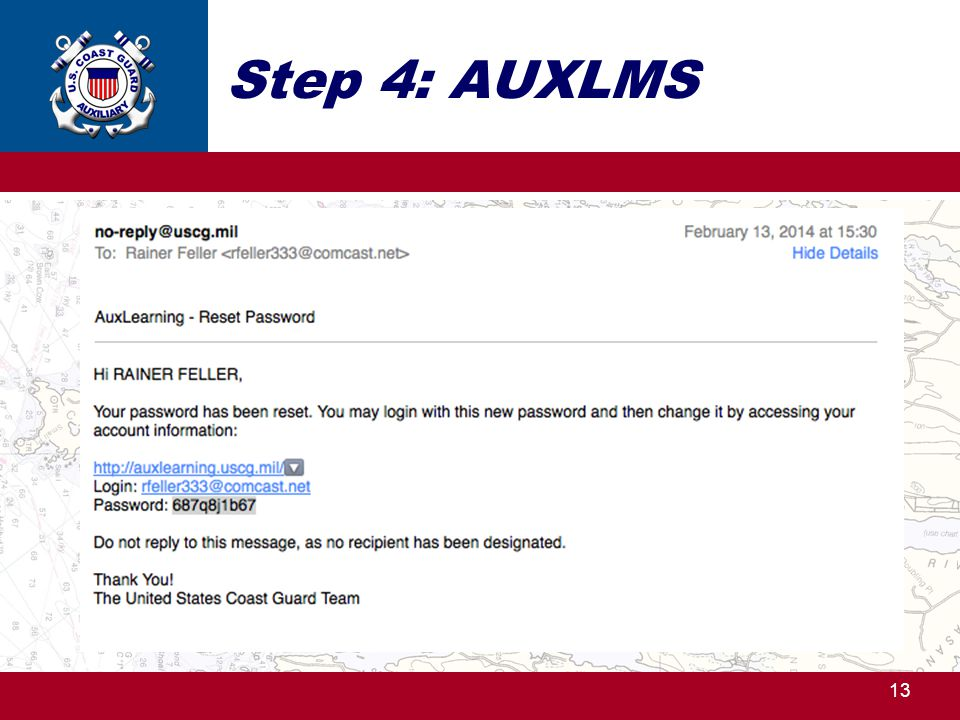 Step 4: AUXLMS For the email address: You must use the same email address that is on file for you in AUXDATA, don't use a different email address.