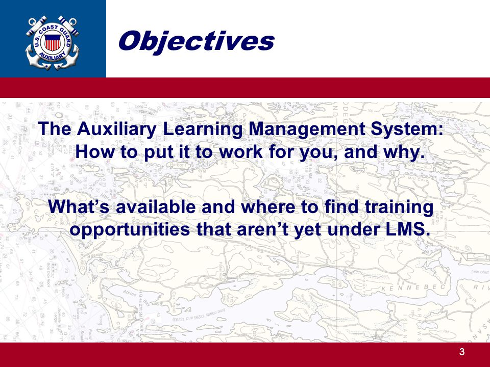 Objectives The Auxiliary Learning Management System: How to put it to work for you, and why.